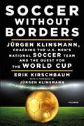 Soccer Without Borders   Kirschbaum, Erik ; Klinsmann, Jürgen  