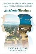 Accidental Brothers   Nancy L. Segal ; Yesika S. Montoya  