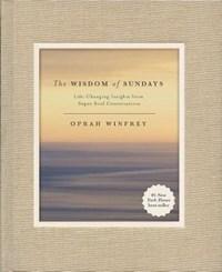 The Wisdom of Sundays   Oprah Winfrey  