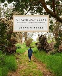 The Path Made Clear   Oprah Winfrey  