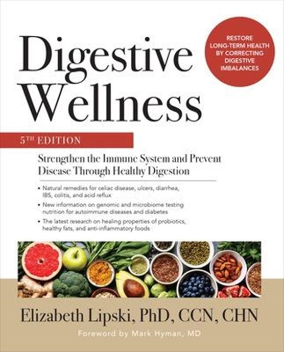 Digestive Wellness: Strengthen the Immune System and Prevent Disease Through Healthy Digestion, Fifth Edition