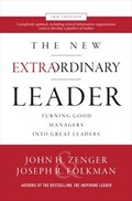 The New Extraordinary Leader, 3rd Edition: Turning Good Managers into Great Leaders | John H. Zenger ; Joseph Folkman |
