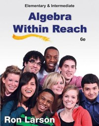 Elementary and Intermediate Algebra Within Reach | Ron Larson |