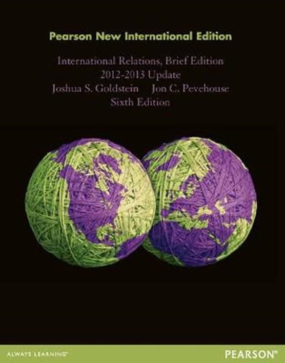 International Relations, Brief Edition, 2012-2013 Update: Pearson New International Edition