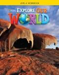 Explore Our World 4: Workbook   auteur onbekend  