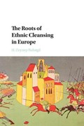 The Roots of Ethnic Cleansing in Europe | Bulutgil, H. Zeynep (tufts University, Massachusetts) |