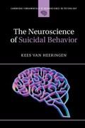 The Neuroscience of Suicidal Behavior | Kees Van Heeringen |