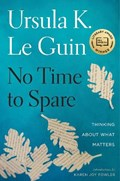 No Time to Spare | Le Guin Ursula K. Le Guin |