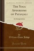 Judge, W: Yoga Aphorisms of Patanjali | William Quan Judge |