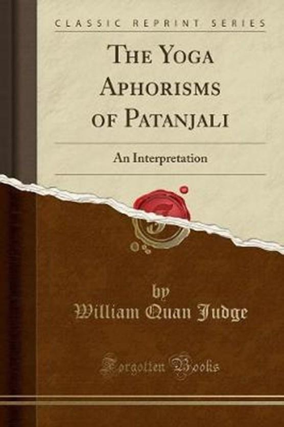 Judge, W: Yoga Aphorisms of Patanjali