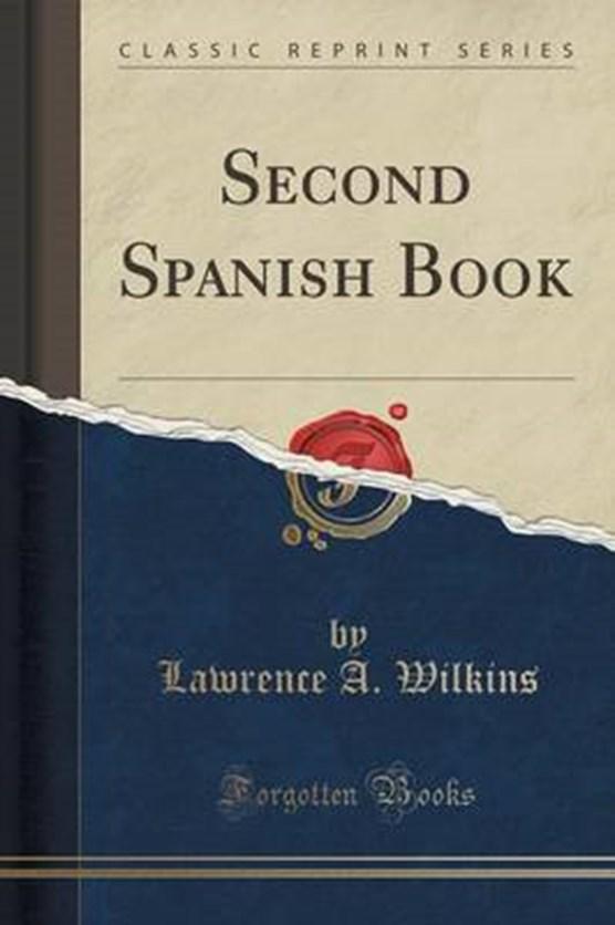 Wilkins, L: Second Spanish Book (Classic Reprint)