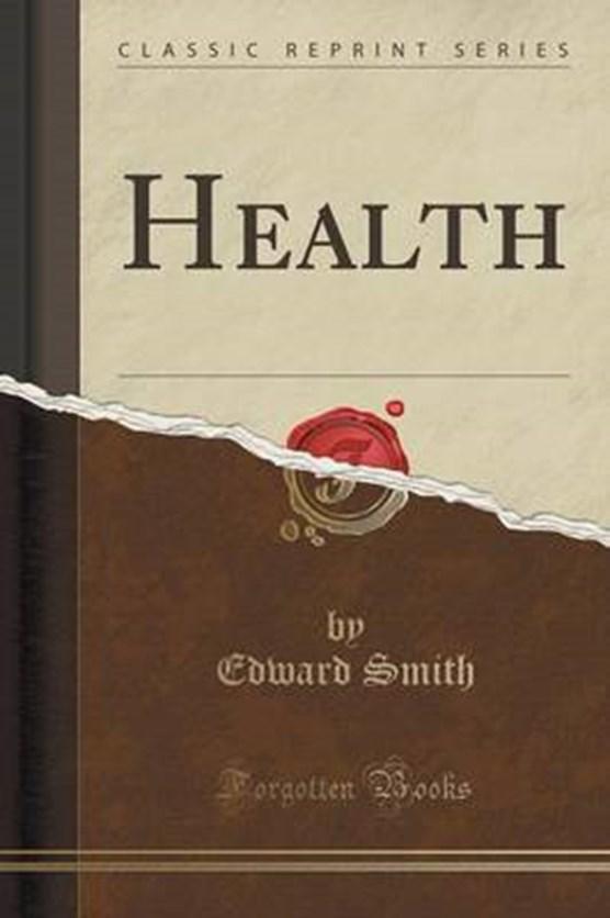 Smith, E: Health (Classic Reprint)