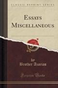 Azarias, B: Essays Miscellaneous (Classic Reprint) | Brother Azarias |