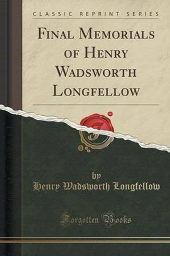 Longfellow, H: Final Memorials of Henry Wadsworth Longfellow