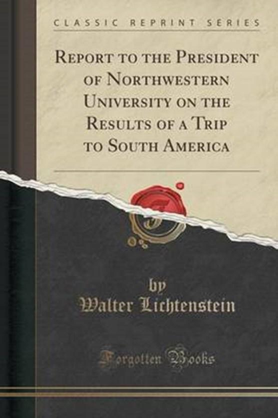 Lichtenstein, W: Report to the President of Northwestern Uni