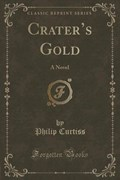 Curtiss, P: Crater's Gold | Philip Curtiss |