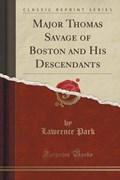 Park, L: Major Thomas Savage of Boston and His Descendants ( | Lawrence Park |