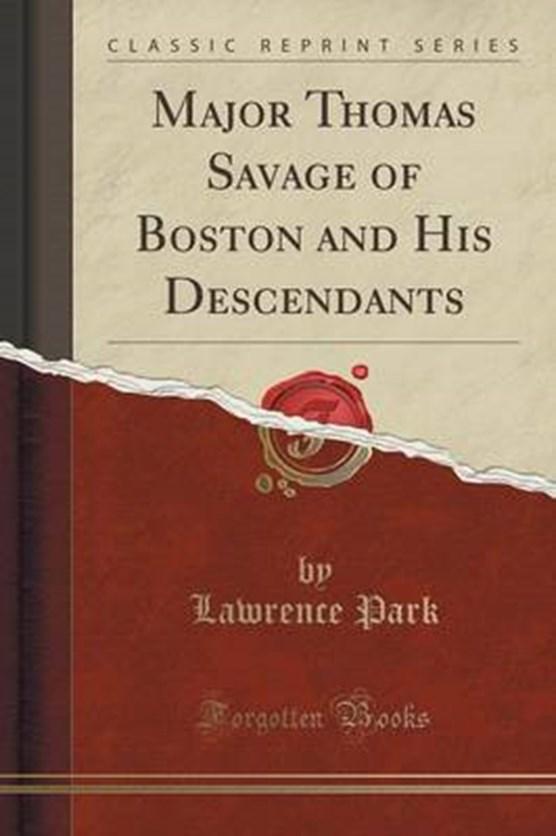 Park, L: Major Thomas Savage of Boston and His Descendants (