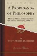 Maccracken, H: Propaganda of Philosophy   Henry Mitchell Maccracken  