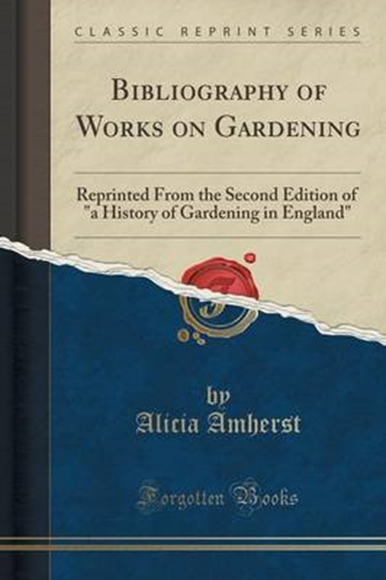Amherst, A: Bibliography of Works on Gardening