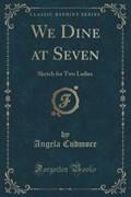 Cudmore, A: We Dine at Seven   Angela Cudmore  