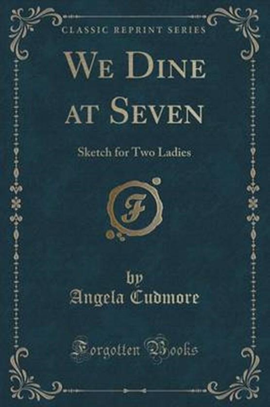 Cudmore, A: We Dine at Seven