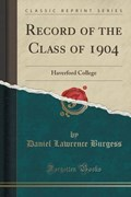 Burgess, D: Record of the Class of 1904 | Daniel Lawrence Burgess |