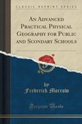 Morrow, F: Advanced Practical Physical Geography for Public | Frederick Morrow |