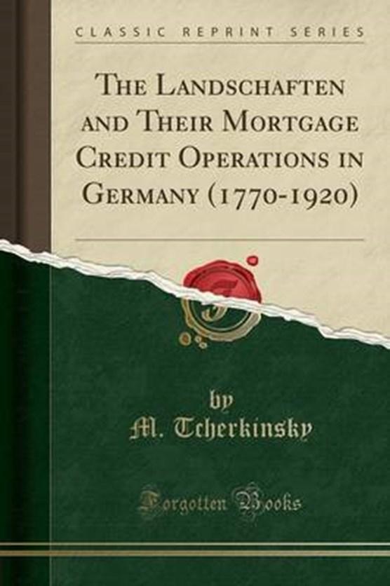 Tcherkinsky, M: Landschaften and Their Mortgage Credit Opera