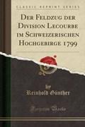 Günther, R: Feldzug der Division Lecourbe im Schweizerischen   Reinhold Günther  