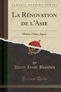 Leroy-Beaulieu, P: Rénovation de l'Asie | Pierre Leroy-Beaulieu |