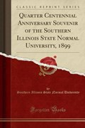 University, S: Quarter Centennial Anniversary Souvenir of th | Southern Illinois State Norm University |