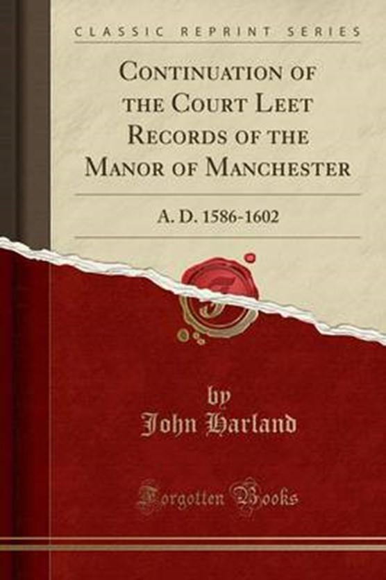 Harland, J: Continuation of the Court Leet Records of the Ma
