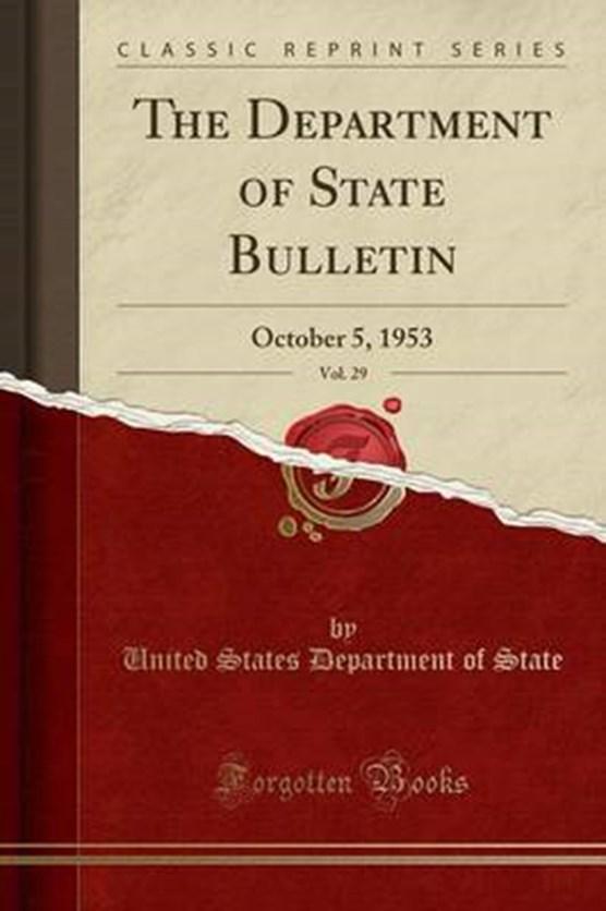 State, U: Department of State Bulletin, Vol. 29