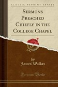 Walker, J: Sermons Preached Chiefly in the College Chapel (C | James Walker |