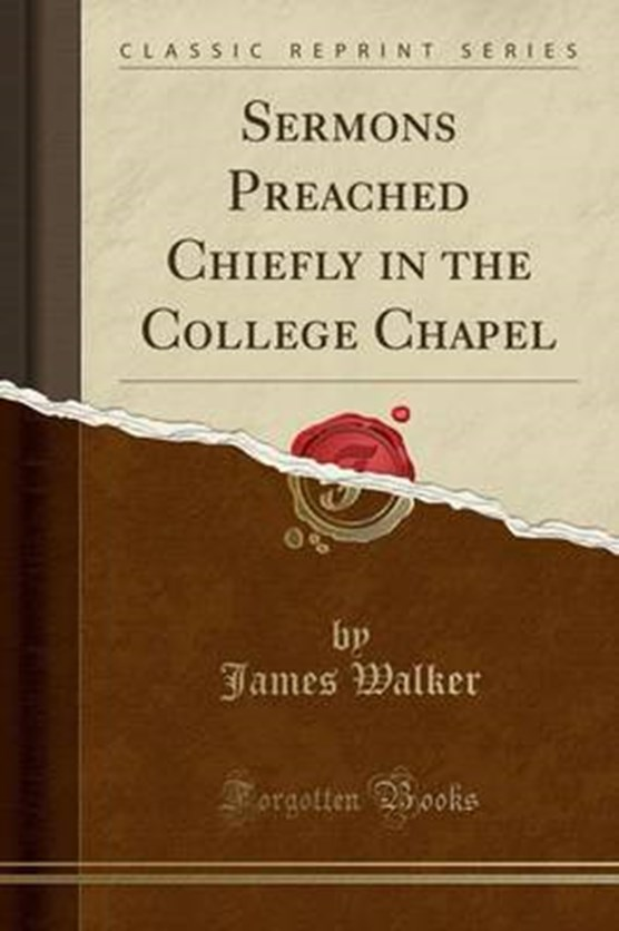 Walker, J: Sermons Preached Chiefly in the College Chapel (C