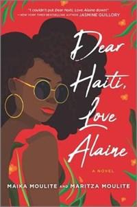 Dear Haiti, Love Alaine   Maika Moulite  