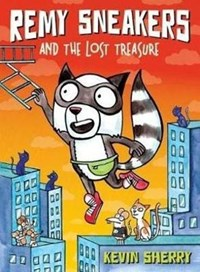Remy Sneakers and the Lost Treasure (Remy Sneakers #2) | Kevin Sherry |