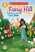 Luna and the Lost Shell (Scholastic Reader, Level 1: Fairy Hill #2) | Cari Meister ; Erika Meza |