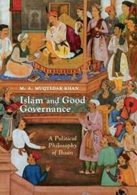 Islam and Good Governance   M. A. Muqtedar Khan  