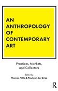 An Anthropology of Contemporary Art | Thomas Fillitz ; Paul van der Grijp |