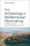 The Archaeology of Mediterranean Placemaking | Hodges, Dr Richard (the American University of Rome, Italy) |