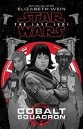STAR WARS THE LAST JEDI COBALT SQUADRON | Elizabeth Wein |