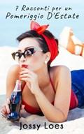 7 racconti per un pomeriggio d'estate | Jossy Loes |