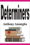 Determiners   Anthony Anamgba  