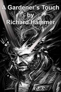 A Gardener's Touch   Richard Hammer  