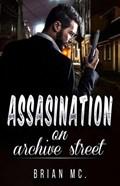 Assasination on Archive Street   Brian Mc  