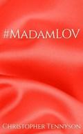 #MadamLOV   Christopher Tennyson  