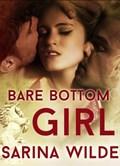 Bare Bottom Girl | Sarina Wilde |