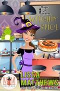 Witchin' Spice: Magic and Mayhem Universe   Lissa Matthews  